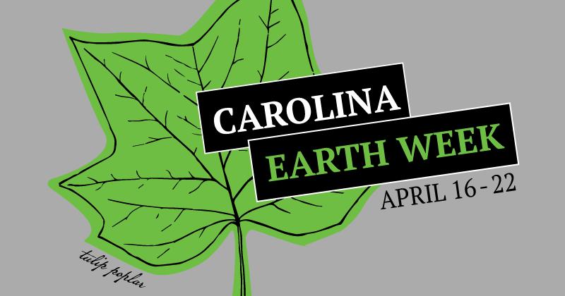 Carolina Earth Week, April 16-22